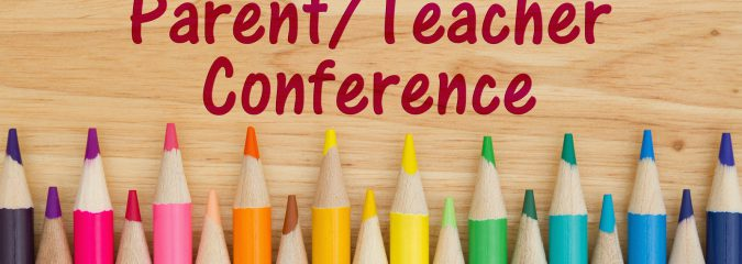 'So, how's my child doing?' Getting the most out of Parent/Teacher conferences